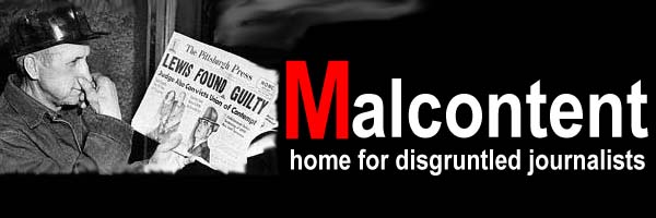 Malcontent: Home for disgruntled journalists